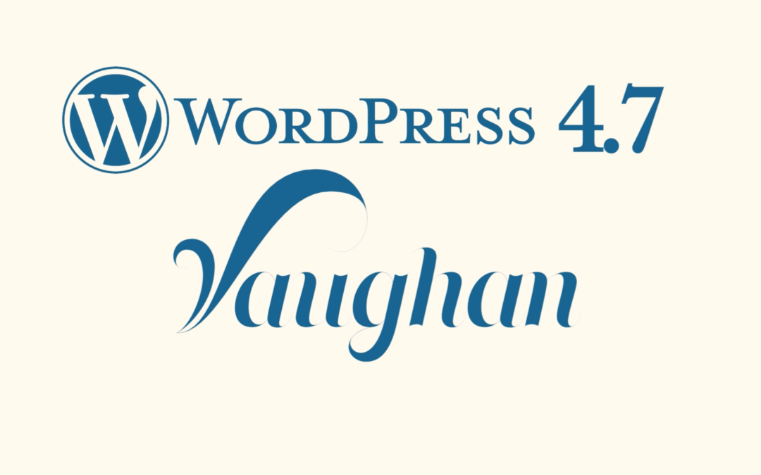 Hello, WordPress 4.7!