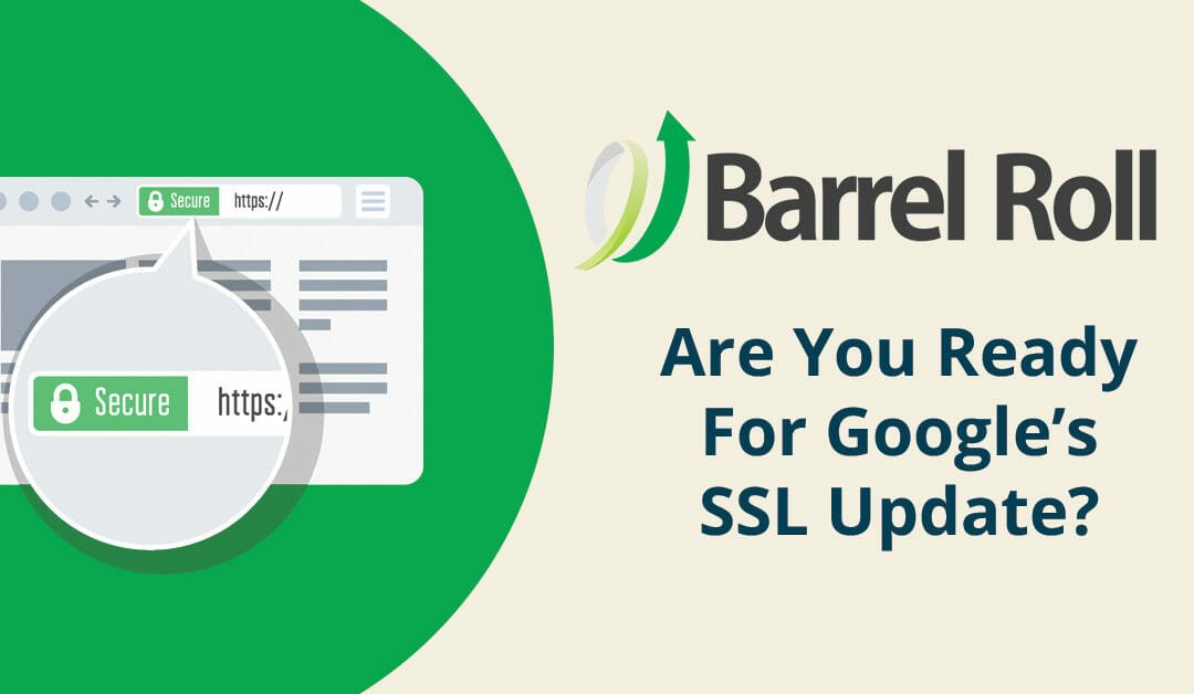Understanding Google's SSL/HTTPS Changes – Will You Be Ready By July?